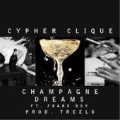 Champagne Dreams (feat. Frank Boy) von Cypher Clique