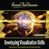 Developing Visualization Skills: Isochronic Tones Brainwave Entrainment by Binaural Mind Dimension