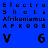 Electro Shots V6 by Various Artists