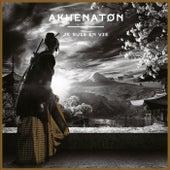 Je suis en vie de Akhenaton