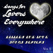Songs for Lovers Everywhere - Ballads and Love Songs Series, Vol. 5 by Various Artists