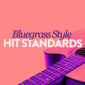 Blue Grass Style Hit Standards de Various Artists