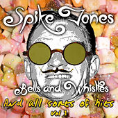 Bells and Whistles and All Sorts of Hits, Vol. 1 de Spike Jones