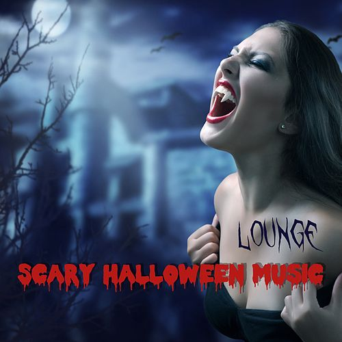Scary Halloween Music Lounge - Spooky Halloween Dark... by ...