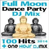 Full Moon Dance Party DJ Mix 100 Hits 2014 + One Hour DJ Mix de Various Artists