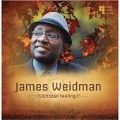 October Feeling by James Weidman