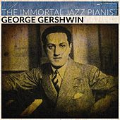 The Immortal Jazz Pianist (Remastered) di George Gershwin