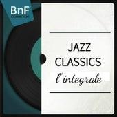 Jazz Classics, L'intégrale (Les grands classiques du jazz, de Sydney Bechat à Count Basie) von Various Artists
