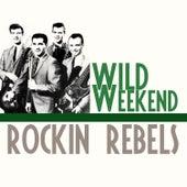 Wild Weekend de The Rockin' Rebels