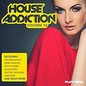 House Addiction, Vol. 16 de Various Artists