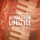 The Accordion Lifestyle, Vol. 1 (Masters of the Accordion Play Traditional and Popular Songs) von Various Artists