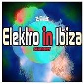 Elektro in Ibiza Summer 2015 (Top 40 Dance Charts) von Various Artists