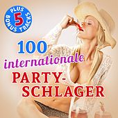 100 Internationale Party Schlager Hits (Plus 5 Bonus Tracks - Original-Aufnahmen!) von Various Artists