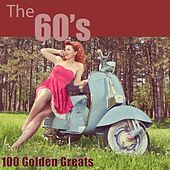 The 60's: 100 Golden Greats (Remastered) by Various Artists