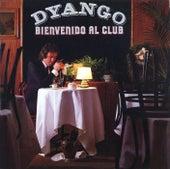 Bienvenido al Club by Dyango