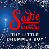 The Little Drummer Boy by Sadie and The Hotheads