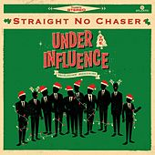 Under The Influence: Holiday Edition von Straight No Chaser