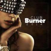Club Burner 2014 by Various Artists