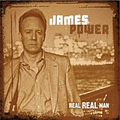 Real, Real Man by James Power