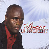Unworthy by Bouncer
