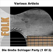 Die Große Schlager Party (1 Of 2) by Various Artists