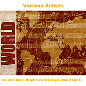 Die 40er Jahre - Polydor: Die Dreissiger Jahre (Folge 3) by Various Artists