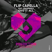 Give It All by Flip Capella