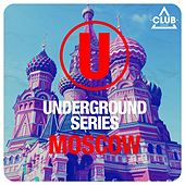 Underground Series Moscow by Various Artists