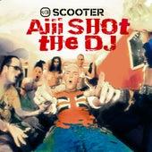 Aiii Shot The DJ von Scooter