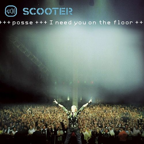 Posse (I Need You On The Floor) by Scooter