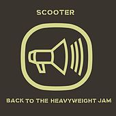 Back To The Heavyweight Jam von Scooter