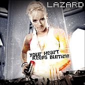 Your Heart keeps Burning (House Edition) von Lazard