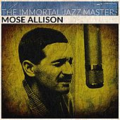 The Immortal Jazz Masters (Remastered) de Mose Allison