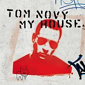 My House von Tom Novy