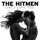 Like I Love You von The Hitmen