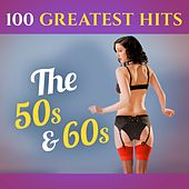 100 Greatest Hits: The 50S & 60S (Recordings - Top Sound Quality!) von Various Artists