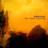 Far Away Morning by Melorman
