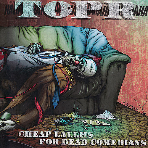 Cheap Laughs for Dead Comedians by TOPR