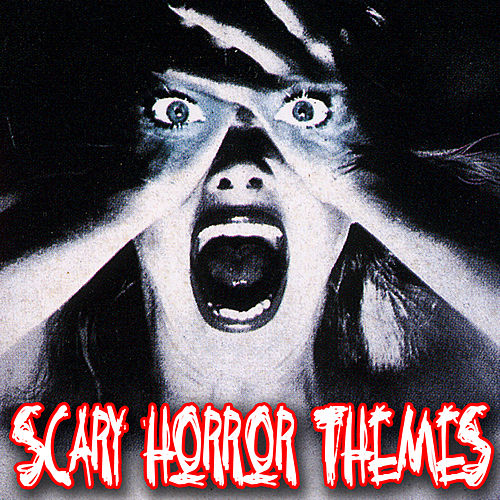 Scary Horror Themes by Various Artists