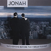 Trust Everyone Before They Break Your Heart von Jonah
