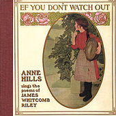 Ef You Don't Watch Out: Anne Hills Sings the Poems of James Whitcomb Riley de Anne Hills