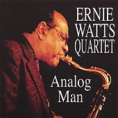 Analog Man by Ernie Watts