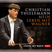 Mein Leben mit Wagner by Christian Thielemann