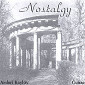 Nostalgy. Russian Guitar Songs and Romances. by Andrei Krylov