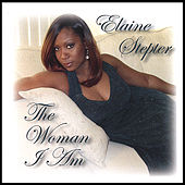 The Woman I Am by Elaine Stepter