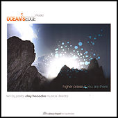 Higher Praise:You Are There by Ocean's Edge Music