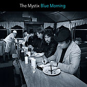 Blue Morning by The Mystix