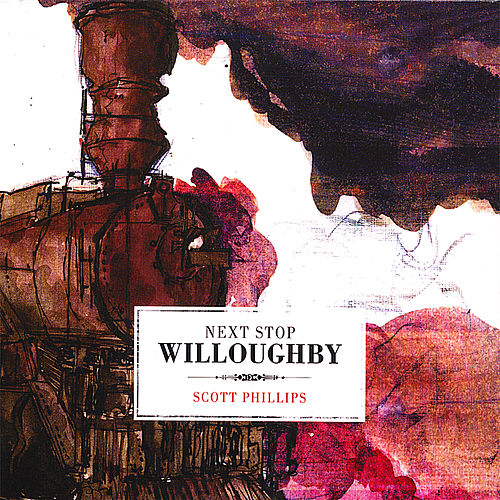 Next Stop Willoughby by Scott Phillips