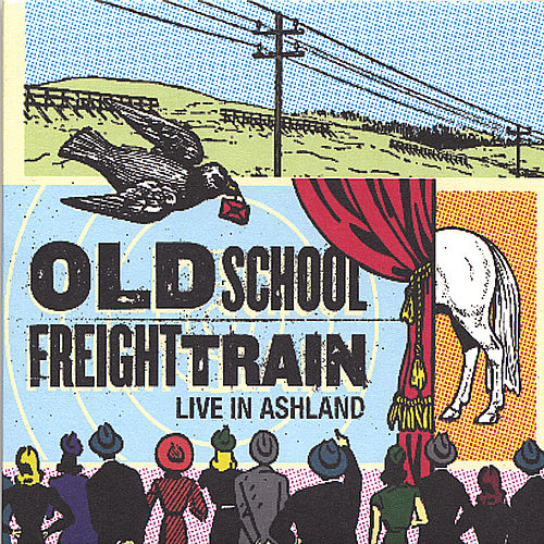 Live in Ashland by Old School Freight Train