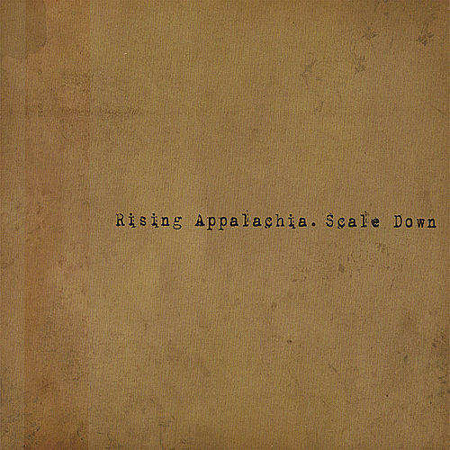 Scale Down by Rising Appalachia